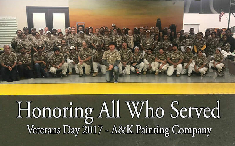 A&K Painting Company Honors all Who Served - Veterans Day 2017